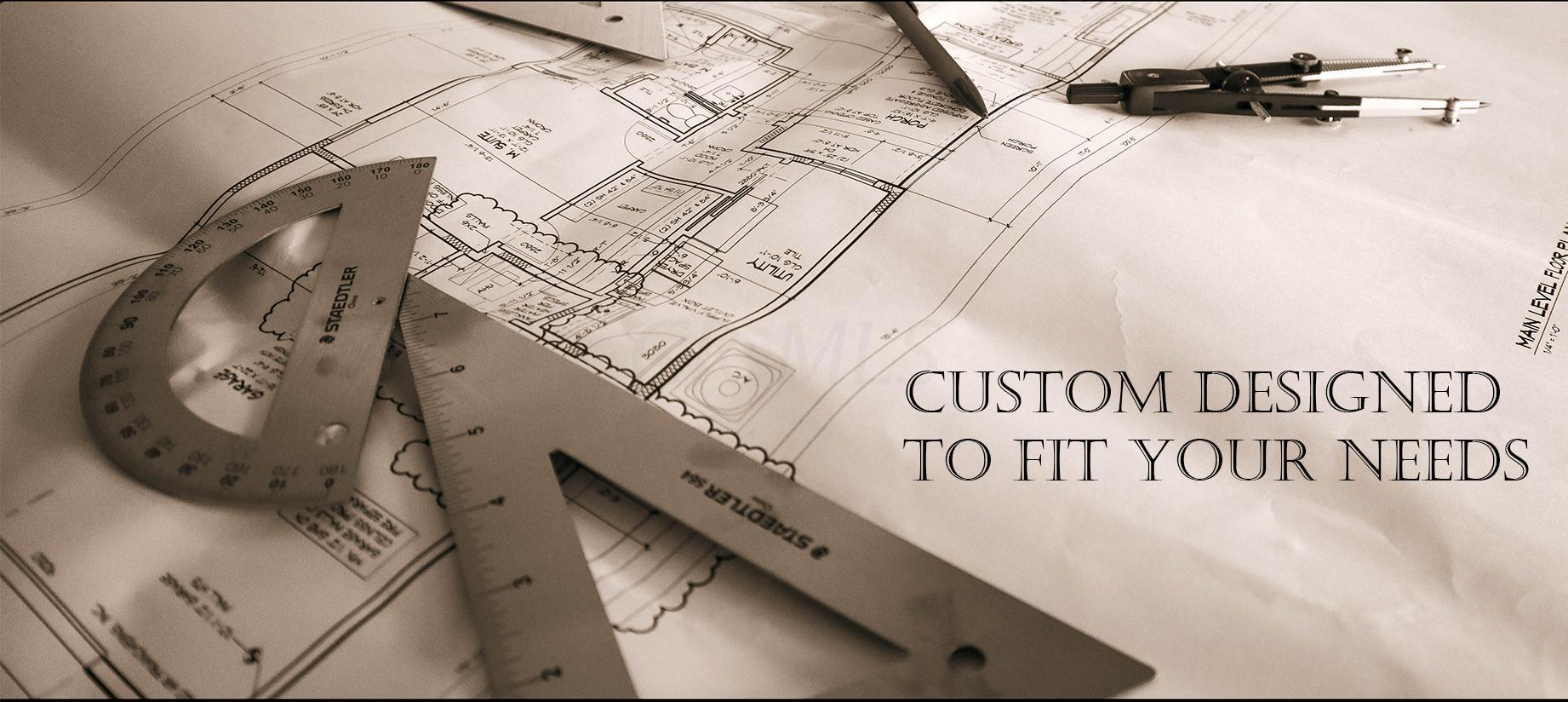 custom designed to fit your needs 2