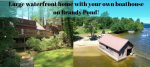 Large waterfront home with your own boathouse on Brandy Pond!