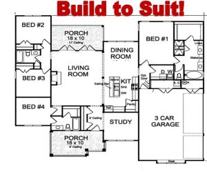 Build to Suit! Choose your floor plan or use this one.